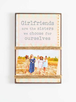 Girlfriends the Sisters We Choose Frame - Altar'd State