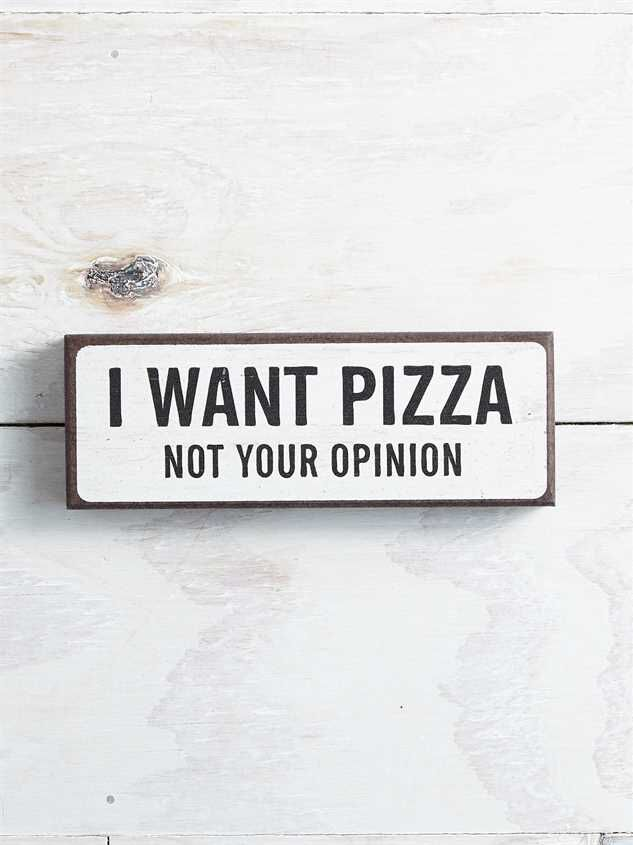 I Want Pizza Block Sign - Altar'd State