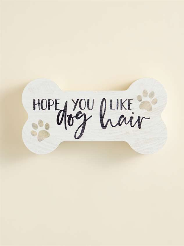 Hope You Like Dog Hair Block Sign - Altar'd State