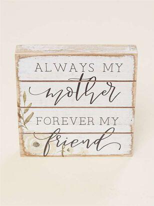 Mother Forever Friend Pallet Sign - Altar'd State