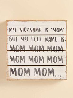 Mom Nickname Pallet Sign - Altar'd State