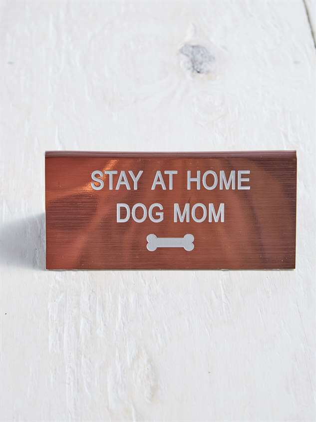 Dog Mom Sign - Altar'd State