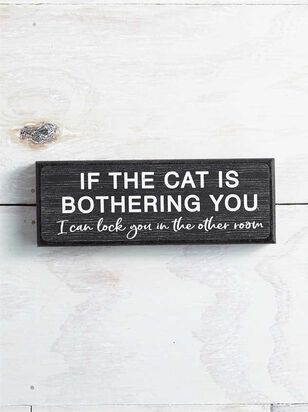Cat Bothering You Block Sign - Altar'd State