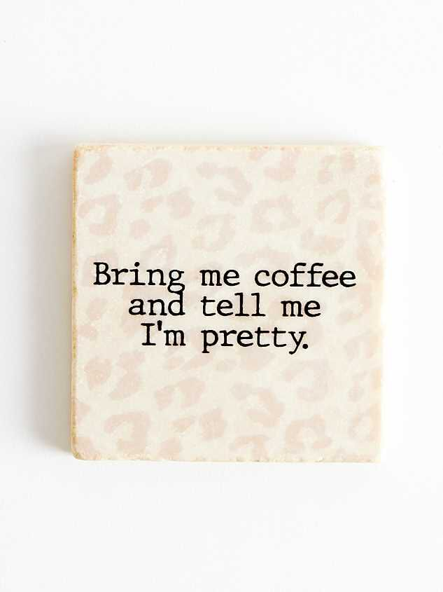 Bring Me Coffee Coaster - Altar'd State